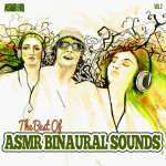 The Best of ASMR Binaural Sounds Vol 2