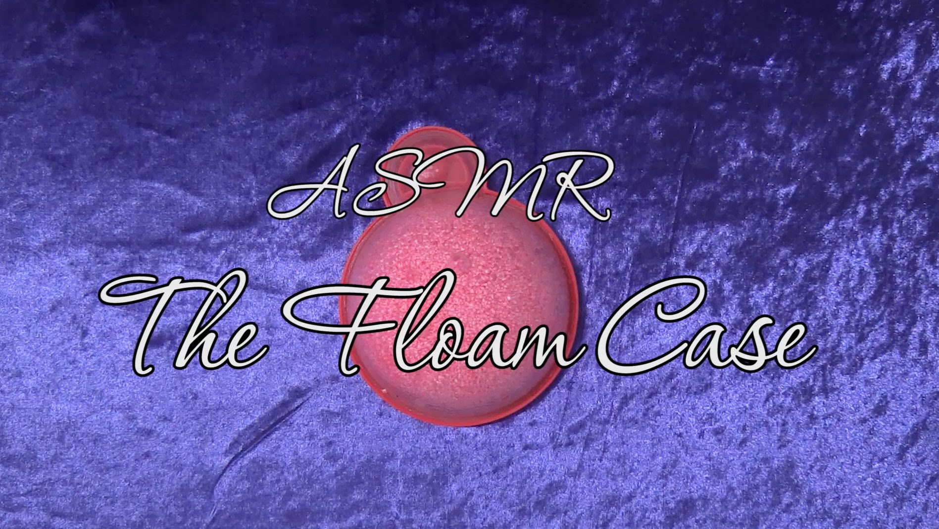 ASMR: The Floam Case – No Talking