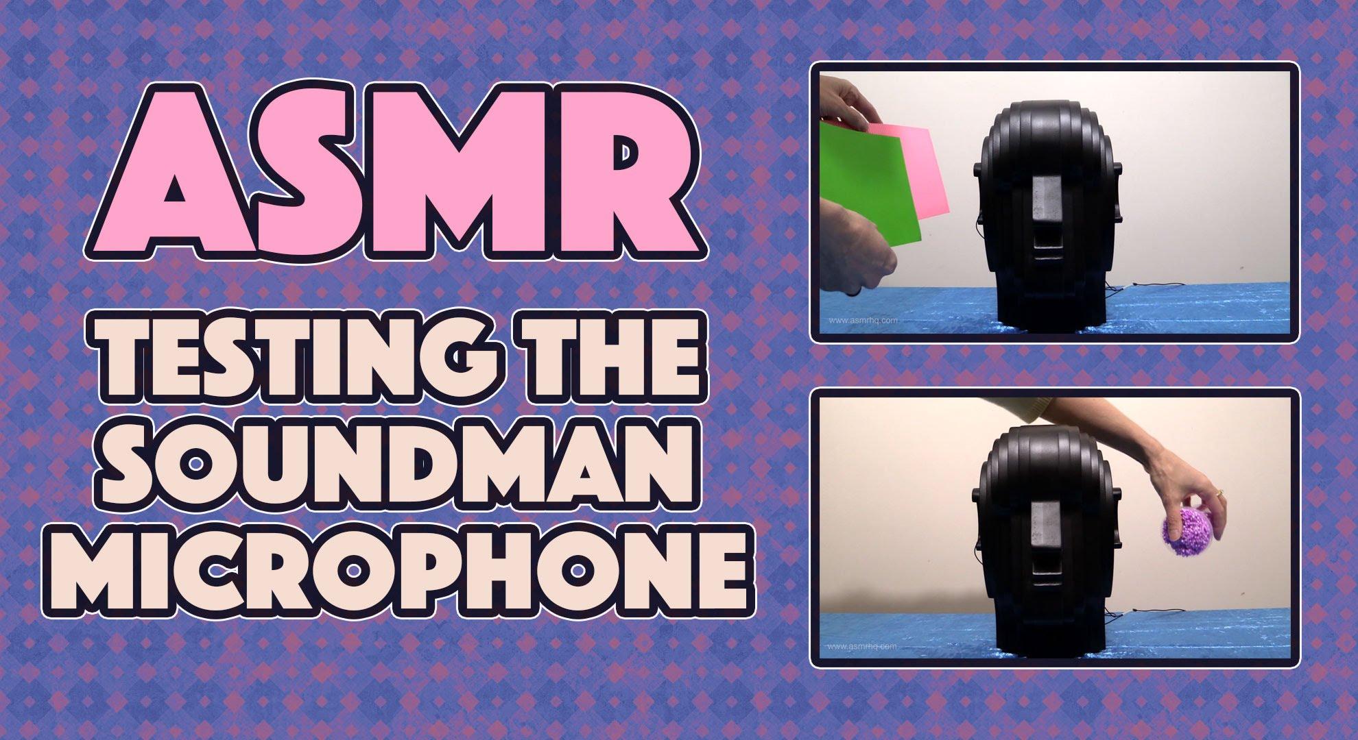 ASMR: 30 Days of Tingles – DAY 20 Testing the Soundman Microphone