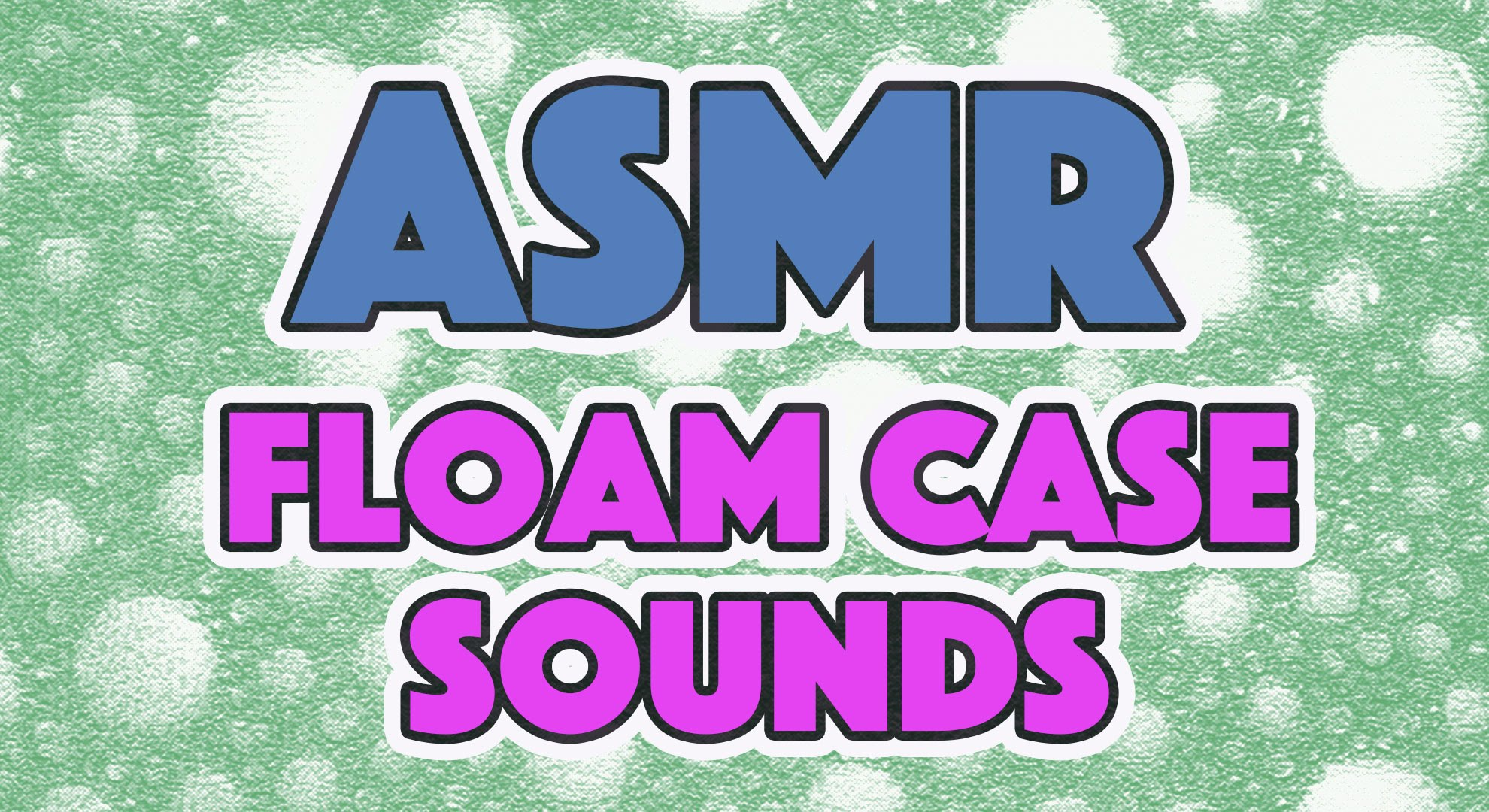 ASMR: 30 Days of Tingles – DAY 23 (Audio Only) Floam Case Sounds
