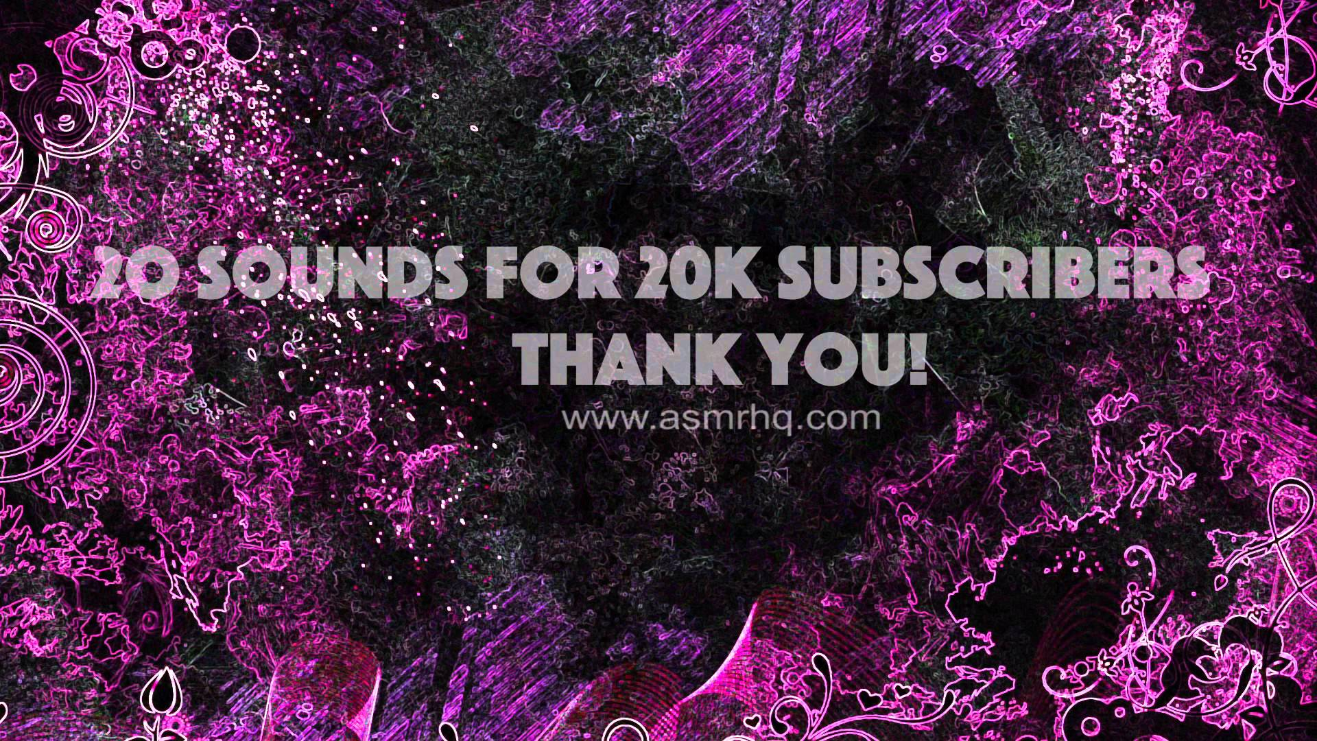 20 ASMR Sounds for 20K Subscribers